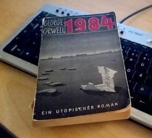 Längst kein Roman mehr: George Orwell 1984 ist Alltag