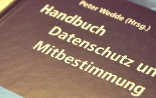 Buchrezension: Wedde, Handbuch: Datenschutz und Mitbestimmung, 1. Auflage 2016